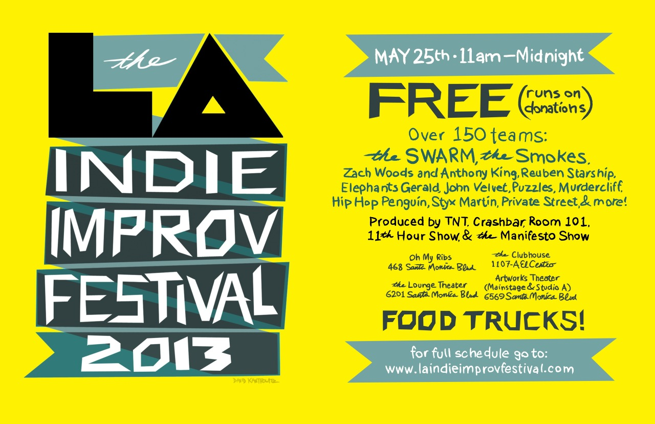 I made this poster for the LA Indie Improv Festival! And the Younger Statesmen will be performing at the Clubhouse in the 11pm hour! WOOHOO!