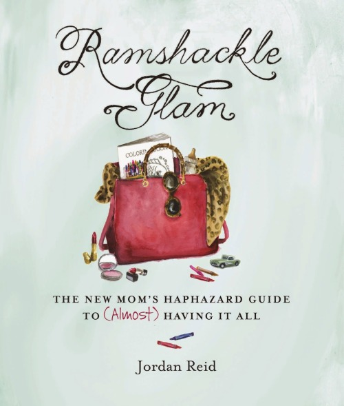 (via Book Review: Ramshackle Glam: The New Mom's Haphazard Guide to (Almost) Having It All | The Lovely Sisters)