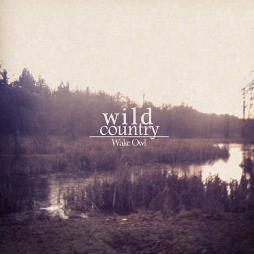 trianglemusic:  Album Review: Wake Owl - Wild Country