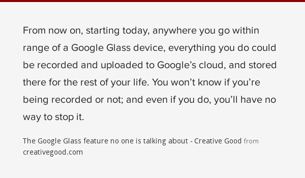 The Google Glass feature no one is talking about - Creative Good from creativegood.com via Findings.