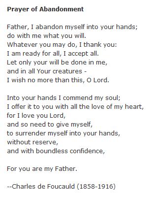 joecatholic:  A beautiful prayer from Blessed Charles de Foucauld.