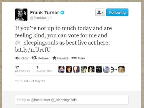 "dearfrankturner:  fabuloustophats:  From the website: ""Voting opens on Thursday 16 May 2013 and people can go to www.nordoff-robbins.org.uk/bestliveact to cast their vote.""  VOTE! Click here, select ""Frank Turner"" from the drop down menu, enter your details. BOOM. - val"