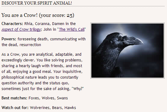 # 97. My animal spirit. I kind of always knew my animal spirit was something like a crow or a raven. This test just confirmed it.