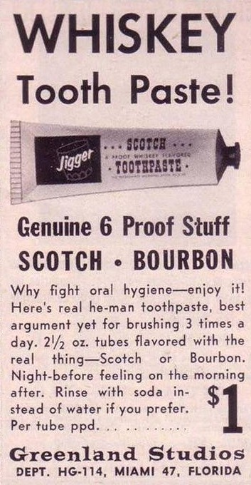vintagemarlene:  order yours today! whiskey toothpaste ad, 1961. (via www.retronaut.com)