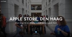 Op bezoek bij de opening van de Apple Store in Den Haag Gisteren was het zover, de opening van de nieuwe Apple Store in Den Haag! De 3e in Nederland inmiddels. Zo'n nieuwe officiële Apple Store heeft toch altijd iets speciaals, dus ook dit keer was ik weer van de partij. Bekijk het fotoverslag van de gekte en het interieur van de nieuwe winkel natuurlijk!