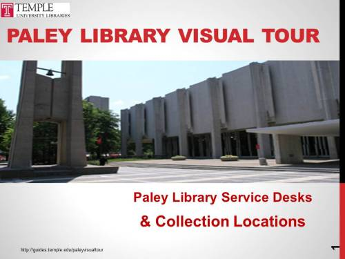 Take a Visual Tour of Paley Library on Temple University's Main Campus.  For more information visit http://guides.temple.edu/paleyvisualtour