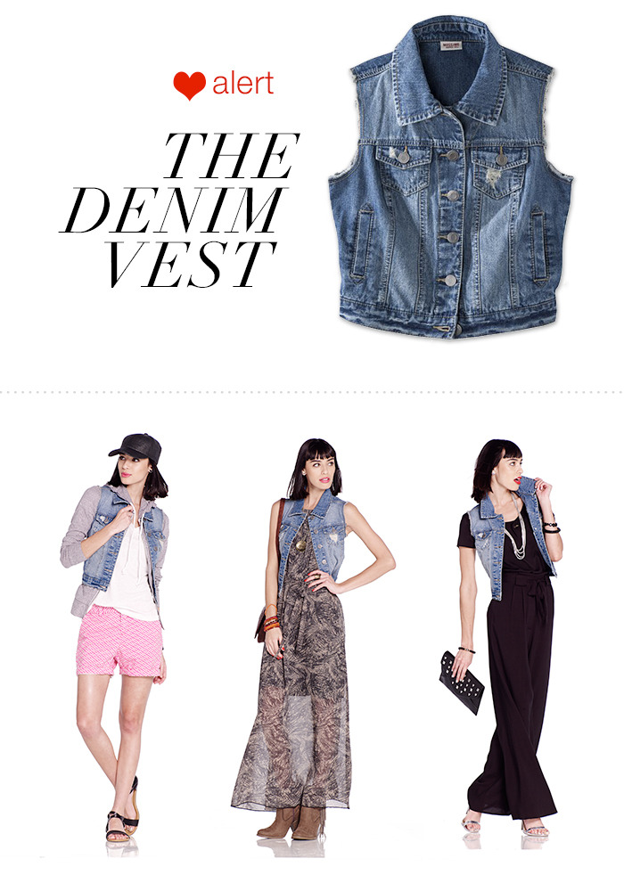 The Denim VestIt's baaaack. The 90's classic you used to wear while daydreaming about Zack Morris is now all grown up and totally on trend.own it now: denim vest. grey hoodie. pink shorts. baseball cap. maxi dress. ankle boot. crossbody handbag. palazzo pants. black clutch. shop black top and silver sandals in store.