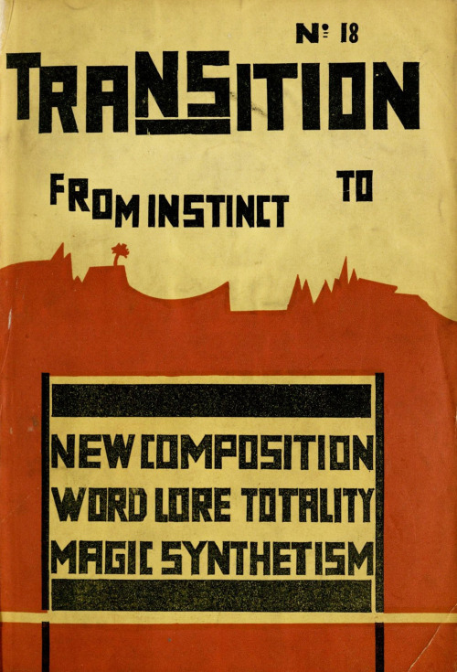 "Cover of the 1929 issue of Transition, published variously in Paris, Amsterdam, and New York from 1927 to 1930. The cover conveys the exuberance of this ""international workshop for orphic creation."" Up with word lore totality! -jt"