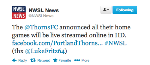 @NWSLNews: The @ThornsFC announced all their home games will be live streamed online in HD. [ via FB ]