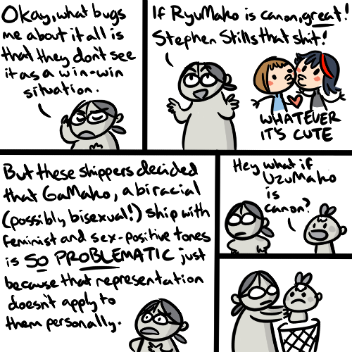 maggiekarp2:  true fact: way back when I first read Scott Pilgrim, I got mad doki dokis over all the Knives Chau/Stephen Stills interactions. I shipped them like crazy, so when the last volume came out and Stephen also came out… I literally squee'd and went back and re-read the old volumes with the new adorable knowledge. So if it wasn't clear before, my ridiculous arguments this year haven't come from a place of me not liking the gay getting in the way of my ship, I tried (probably failed) to keep it about storytelling, and sometimes the slight hypocrisy of not caring about representation unless it's you getting yours. By all means please demand better of writers and artists, but when they DO do better, don't get huffy and call it what it's not. So with 2 weeks left until episode 25 comes out I feel we can all unite together and agree that my opinion is always right forever and I'm not a giant immature baby who likes to smell my own butt also I wanted to draw TsumuGoori from the Drama CD but forgot I don't draw vehicles enough aww :(