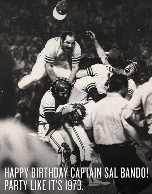 Happy Birthday Captain Sal Bando! Party like it's 1973