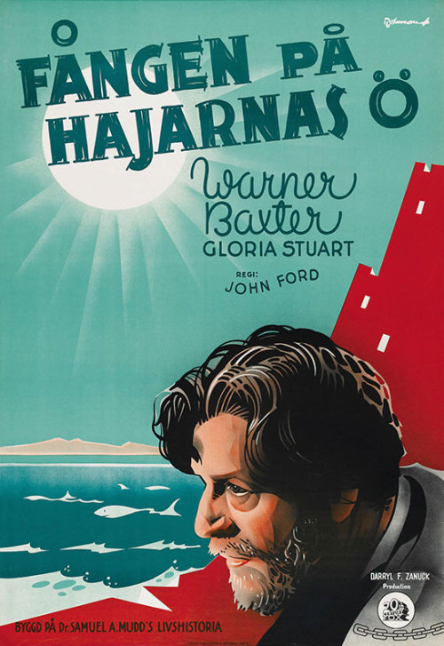 "Swedish poster for THE PRISONER OF SHARK ISLAND (John Ford, USA, 1936) Artist: Eric Rohman (1891-1949) [see also] Poster source: Heritage Auctions ""The story of Dr. Samuel Mudd, the man who was imprisoned after 'innocently' treating President Lincoln's assassin in 1865."""