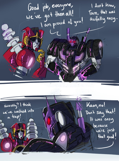 herzspalter:  A lot of people are confused about why the DJD could just storm the Lost Light like that. The DJD doesn't know either. But Tarn's convinced everything's fine! Really! Also, they're apparently just a bunch of violent, very insecure kids and Tarn is their personal motivator, even though he's just as insecure. Why did I even color this, I don't think anybody who isn't me thinks this is funny.