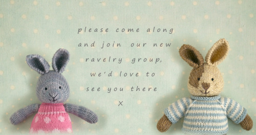 I made a Ravelry group!  Specifically, I started a group for Little Cotton Rabbits fans to discuss Julie Williams' (aka bunnyknitter) patterns and designs.  Just this past week, she published patterns for her popular knitted bunnies.  I don't normally jump on patterns as soon as they are released, but I had to have these ones!  I mean, the cutes! Anyhow, hope you can join us! Next, I'll be casting on to make a girl bunny for my niece as a little surprise when she visits next week.  Can't wait! ETA: Image designed and posted by Julie Williams of Little Cotton Rabbits.  I only wish I had Julie's talent!