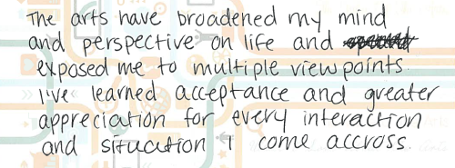 """foapostcards:  """"The arts have broadened my mind and perspective on life."""""""