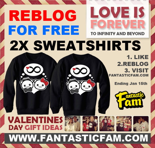 fantasticfam:      TUMBLR GIVEAWAY!     WIN ONE FANTASTIC FAM LOVE IS FOREVER CREWNECK SWEATSHIRT - TOTAL OF 2 WINNERS!!!!         LOVE IS FOREVER VALENTINES DAY SWEATSHIRT: http://www.fantasticfam.com/catalog/valentines-day-sets-c-62.html        Sizes are UNISEX XS,S,M,L,XL, 2XL        ADULT sizes.        HOW TO ENTER.        1. LIKE THIS POST (http://alturl.com/xtxb2)        2. RELOG THIS POST (http://alturl.com/xtxb2)        3. BE A FOLLOWER (http://fantasticfam.tumblr.com/)        5. BROWSE OUR CATALOG (http://www.fantasticfam.com/)        Visit us at the (not a requirement LOL)    BAK ANIME : January 2013 - 20th    http://www.bakanime.com        WINNERS:        We choose the winners from all shares        2 WINNERS WILL BE DRAWN January 15TH MIDNIGHT using RANDOM.ORGMORE VALENTINES DAY DESIGNS COMING! STAY TUNED!         Order here : http://www.fantasticfam.com/        Good luck and have fun!