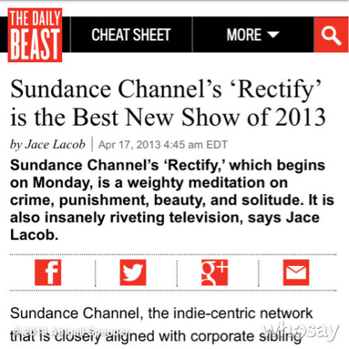 read @thedailybeast #RECTIFY review. http://www.thedailybeast.com/articles/2013/04/17/sundance-channel-s-rectify-is-the-best-new-show-of-2013.html #April22nd you can be @RectifySC 'd too! #proud #yeah! #goodmorningView more Abigail Spencer on WhoSay
