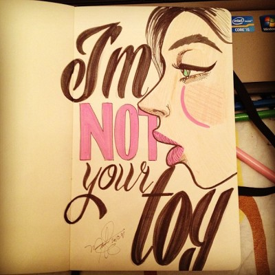 I'm Not Your Toy #illustration #typography #sketchbook #drawing