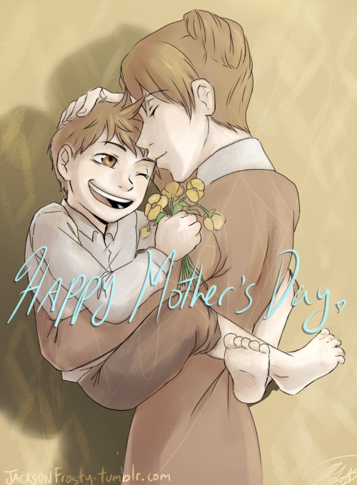 Happy Mother's Day~X And when she was lonely,I was there to comfort herAnd I knew that she loved me