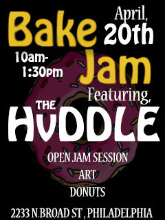 THE HvDDLE this 4/20 @ Bake Jam …. 2233 N. Broad st Phila…..Donuts,Art,and Music!!!!!!
