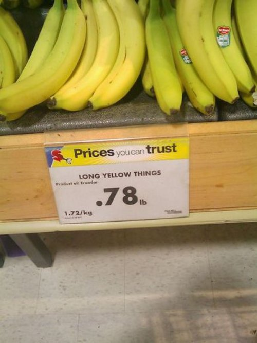 "Store Labels Bananas ""Long Yellow Things"" Eat these with your face hole."