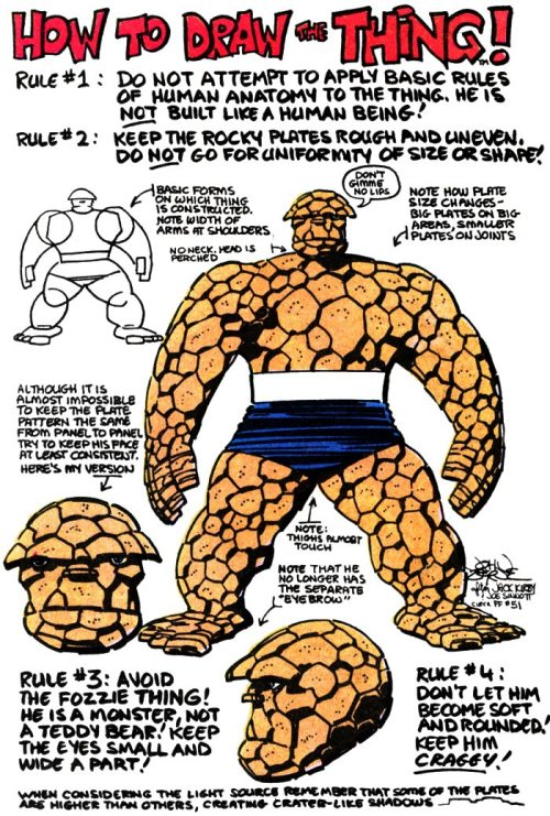 """How to draw The Thing"" by John Byrne ""Do not attempt  to apply basic rules of anatomy to The Thing."" Got that? via thebollard"