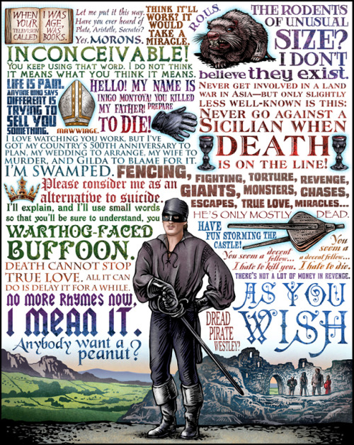 truebluemeandyou:  The Ultimate Princess Bride Poster. Iconographic pop culture prints from artist Chet Phillips. Also posters for The Big Bang Theory, O Brother, Where Art Thou? and Firefly at his Etsy Store here.  All these quotes in one poster? Inconceivable!