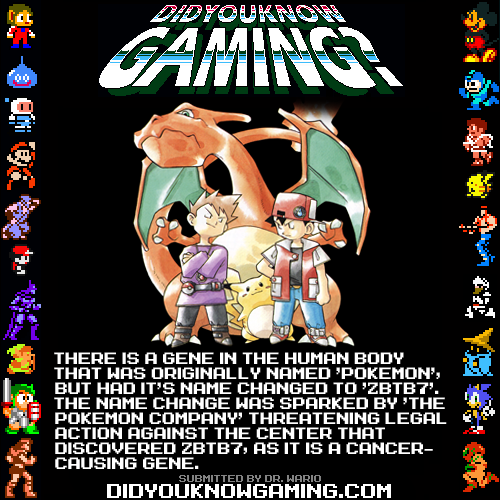 didyouknowgaming:  Pokemon. The Pokemon Company clearly didn't want any o' that. http://en.wikipedia.org/wiki/Zbtb7