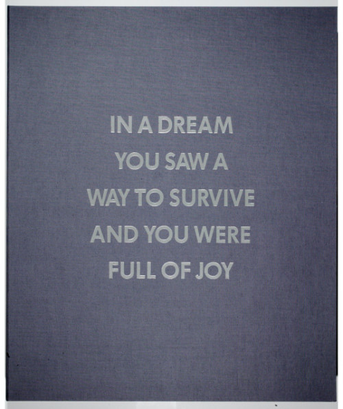 In a Dream You Saw a Way to Survive and You Were Full of Joy from Survival Series by Jenny Holzer, 1983-83 (published 1991)  Also