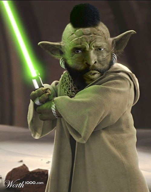 jaymug:  Mr. T Yoda - Hate fools I do not…pity them I do.