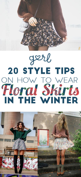floral skirts floral fashion floral style winter outfits winter outfit ideas winter style tips style tips style advice style help fashion help fashion advice street style street fashion