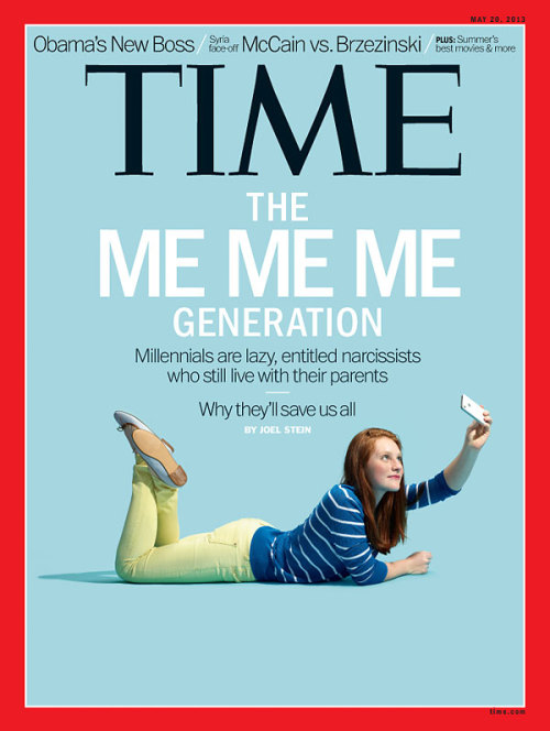 "yamino:  lalondes:   crystalzelda:   ameliaelizabeth:   TIME's new cover makes me so mad I could write essays about it, but instead I'm going to keep job hunting since in today's world a university degree means nothing and therefore like much of my generation, I'm stuck choosing between minimum wage jobs and internships that I can't afford to accept in an attempt to pay off my tens of thousands of dollars worth of student debt.   I'd be interested in reading this article to see exactly what makes us entitled and lazy. Are we lazy because more of us are completing high school and going to college than ever before? Are we entitled because our standard of living is declining? Do we live with our parents because we're too slothful to leave or is because our education costs are getting steeper and steeper while we're getting less and less aid? Tell us, Time Magazine, about how we're narcissistic little slugs when we're faced with an economic crisis that resulted in a lowering of our standard of living, an increase in tuition costs and how when we get out of our very expensive schools, more and more of us are going to end up working minimum wage jobs.    I also want to note that it's really frustrating that the face of ""lazy, entitled narcissism"" is a young woman.   Let's blame ALL the victims of economic collapse instead of the people who actually caused it.   Every Every Every Generation Has Been the Me Me Me Generation  ""Basically, it's not that people born after 1980 are narcissists, it's that young people are narcissists, and they get over themselves as they get older. It's like doing a study of toddlers and declaring those born since 2010 are Generation Sociopath: Kids These Days Will Pull Your Hair, Pee On Walls, Throw Full Bowls of Cereal Without Even Thinking of the Consequences."""