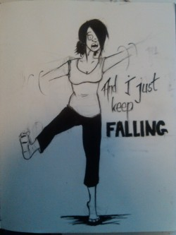 "In progress • ""And I just keep falling"""