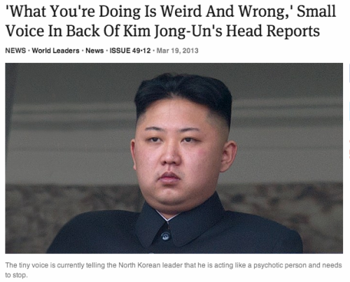 theonion:  'What You're Doing Is Weird And Wrong,' Small Voice In Back Of Kim Jong-Un's Head Reports: Full Report