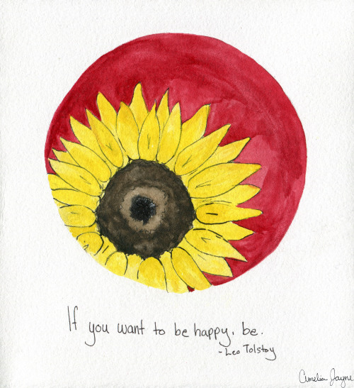 """If you want to be happy, be."" -Leo Tolstoy"