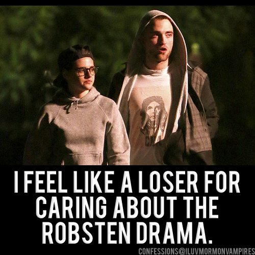 "Anonymous Confession #714: ""I feel like a loser for caring about the Robsten drama."""