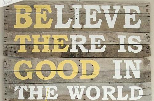 livingphilanthropic:   Be the Good. - (From my friend Shannon of Pivotal Production)