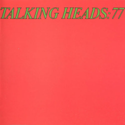 Talking Heads ‎– Talking Heads: 77 (1977)