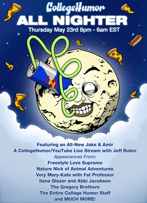 streeter:  collegehumor:  This Thursday at 8pm EST be prepared for the ALL NIGHTER! Will you be there? We're making videos all night long and we'll be live streaming tons of stuff. Take a look at our past All Nighters so you know how crazy it can get. See you there!  I can't wait…