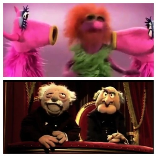 "Statler - ""what's a mahna mahna?  Waldorf - ""better question: who cares?!"""