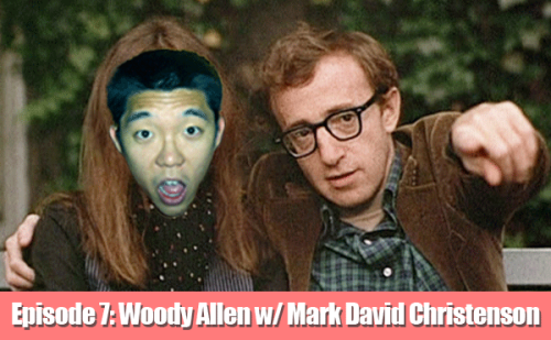 EPISODE 7: Woody Allen with Mark David Christenson CLICK THE PICTURE TO LISTEN TO THE PODCAST CLICK HERE TO LISTEN IN iTUNES Tim Chang is introduced to Woody Allen with the help of this week's guest, Mark David Christenson! Can Tim Chang relate to Annie Hall? What will he think of Take the Money and Run and scenes about sexing goats? Why is Tim Chang suspicious that Woody Allen might be a pervert? It's not the reason you'd expect, so listen and find out! Email ideas, comments and criticisms to TimChangEDU@gmail.com. If you like the show, please tell your friends and give us a nice rating and/or review in the iTunes Store! Thank you!