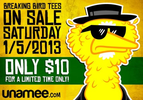 Just a friendly reminder that my Breaking Bird shirt is only $10 at Unamee.com for a limited time only. You'd be a fool NOT to buy it!