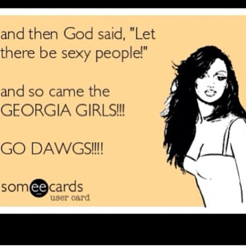 #someecards #GODAWGS #UGA  (at My Sanctuary)