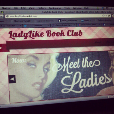 Our podcast is live! Ladylikebookclub.com on Flickr.And I think a link here means I'll have hit everywhere I am online with the word that the LadyLike Book Club podcast is live! Go! Listen! Like!