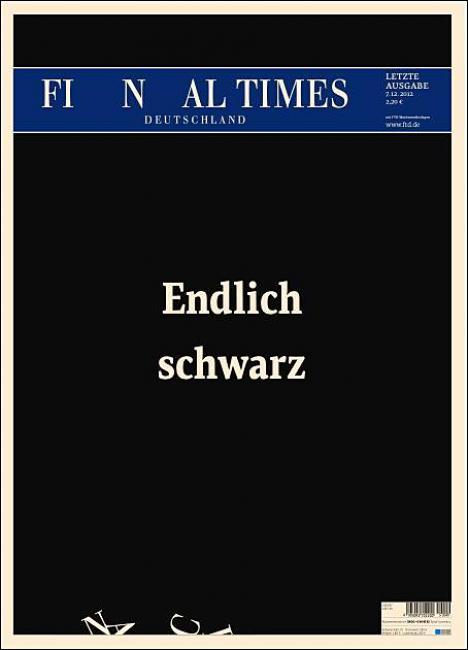 coverjunkie:   Financial Times Deutschland So sorry to hear this mag is getting axed.Take a look at the logo Financial Times Deutschland It's their last cover. harsh but what a BEAUTY…thanks Robbert Zantinge