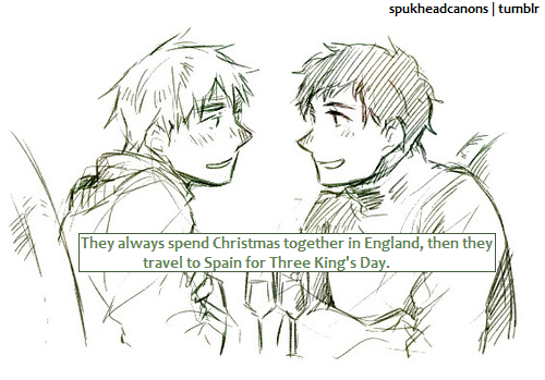"""They always spend Christmas together in England, then they travel to Spain for Three King's Day.""  headcanon by espanya"