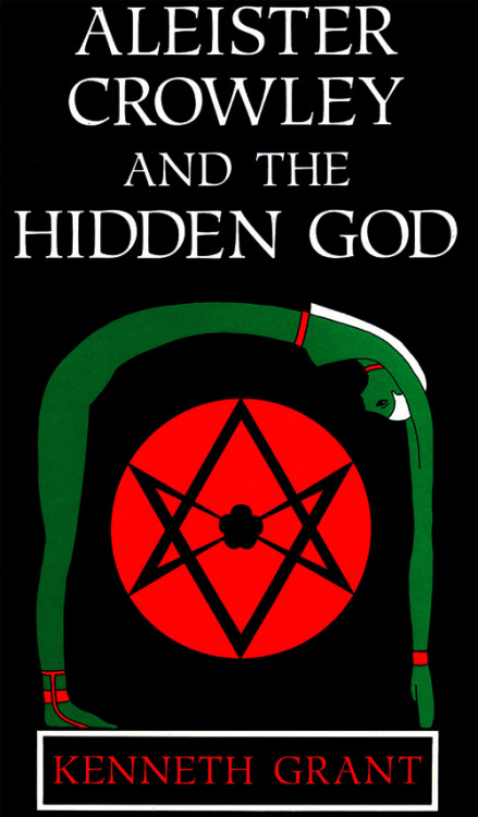 zhoupheusjournal:  Aleister Crowley and the Hidden God by Kenneth Grant.