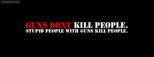 Guns Dont Kill People Facebook Cover