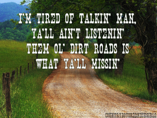 countryboysredneckgirls:  Dirt Road Anthem