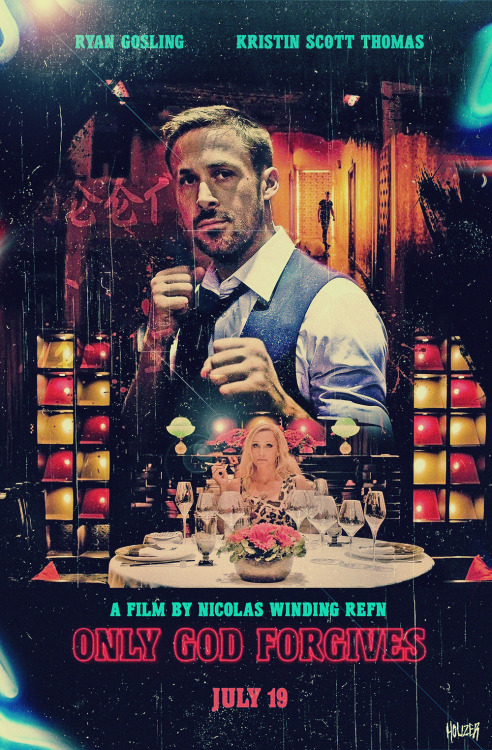 Fan made poster I designed inspired by 'Only God Forgives' twitter.com/HouzerART twitter.com/OMGitsJohnSmith instagram - OMGitsJohnSmith